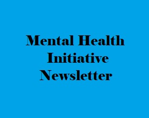 Mental Health Initiative Newsletter